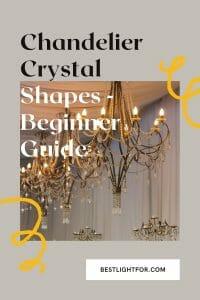 chandelier crystal shapes