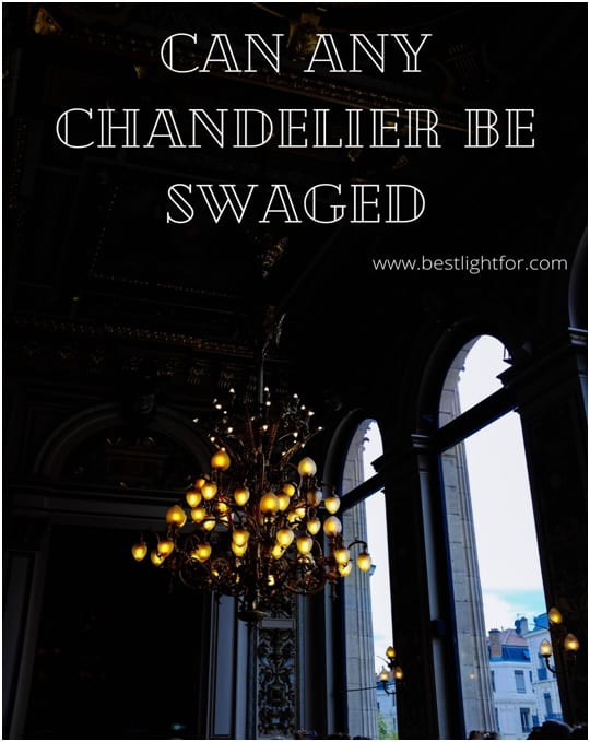 can any chandelier be swagged